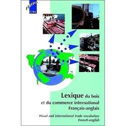 Lexique du bois et du commerce international français-anglais