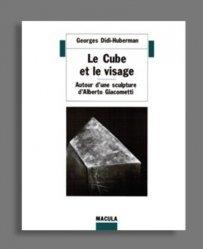 Le cube et le visage. Autour d'une sculpture d'Alberto Giacometti