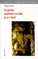 Les grottes maniéristes en Italie au XVIe siècle. Théâtre et alchimie de la nature
