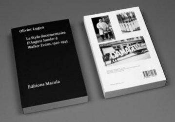 Le style documentaire. D'August Sander à Walker Evans, 1920-1945