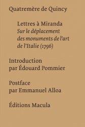Lettres à Miranda. Sur le déplacement des monuments de l?art de l?Italie (1796)