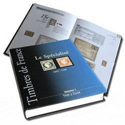 Le Spécialisé 1849-1900. Tome 1, timbres de France du n°1 à 106 et leurs variétés