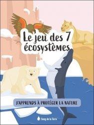 Le jeu des 7 écosystèmes - J'apprends à protéger la nature