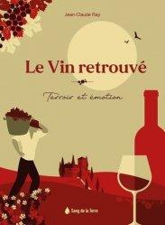 Le vin retrouvé - Terroir et émotion