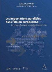 Les importations parallèles dans l'union européenne. La recherche d'un équilibre entre liberté et protection