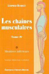 Les chaînes musculaires Tome 4 Membres inférieurs