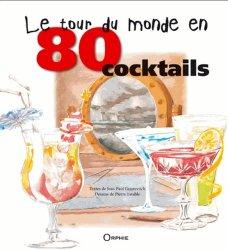 Le tour du monde en 80 cocktails. Mode d'emploi