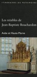 Les retables de Jean-Baptiste Bouchardon. Aube et Haute-Marne