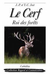 Le Cerf. Roi des forêts