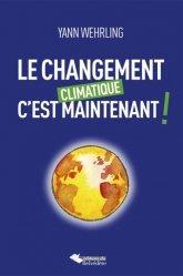 Le changement climatique, c'est maintenant
