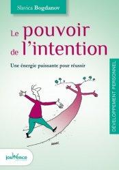 Le pouvoir de l'intention. Une énergie puissante pour réussir