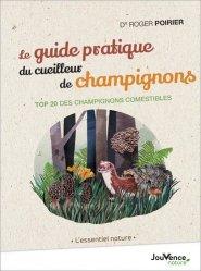 Le guide pratique du cueilleur de champignons