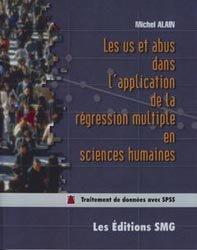 Les us et abus dans l'application de la régression multiple en sciences humaines