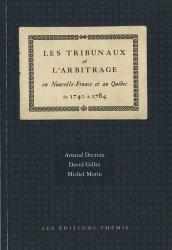 Les tribunaux et l'arbitrage en Nouvelle-France et au Québec de 1740 à 1784