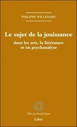 Le sujet de la jouissance dans les arts, la littérature et la psychanalyse