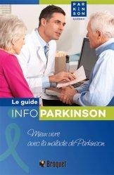 Le guide info parkinson. Vivre au quotidien avec la maladie de Parkinson