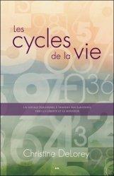 Les cycles de la vie. Un voyage personnel à travers vos émotions vers la liverté et le bonheur