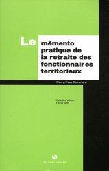 Le mémento pratique de la retraite des fonctionnaires territoriaux. 2e édition