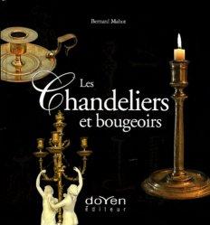 Les chandeliers et bougeoirs. L'éclairage de nos aïeux