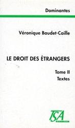 LE DROIT DES ETRANGERS. Tome 2, Textes