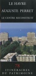 Le Havre Auguste Perret le centre reconstruit