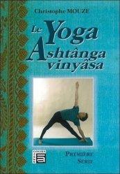 Le Yoga Ashtânga vinyâsa. Première série