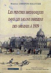 Les peintres britanniques dans les salons parisiens des origines à 1939. Avec 1 CD-ROM