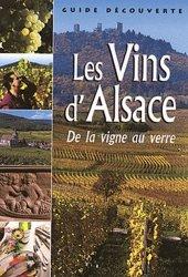 Les Vins d'Alsace De la vigne au verre