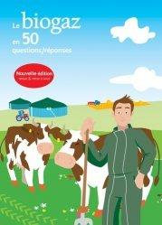 Le biogaz en 50 questions/réponses
