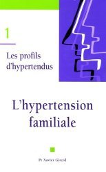 Les profils d'hypertendus 1 L'hypertension familiale