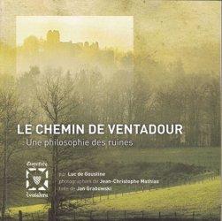 Le Chemin de Ventadour. Une philosophie des ruines