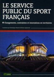 Le service public du sport français. Changements, contraintes et innovations en territoires