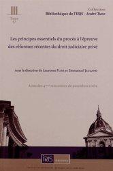 Les principes essentiels du procès à l'épreuve des réformes récentes du droit judiciaire privé