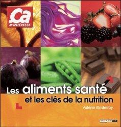 Les Aliments santé et les clés de la nutrition