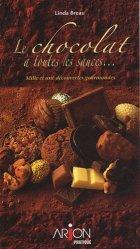 Le chocolat à toutes les sauces. Mille et une découvertes gourmandes