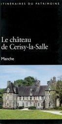 Le château de Cerisy-la-Salle. Manche