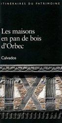 Les maisons en pan de bois d'Orbec. Calvados