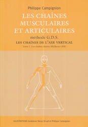 Les chaînes musculaires et articulaires méthode GDS Les chaines de l'axe vertical - Tome 1 Les chaînes antéro-médianes (AM)
