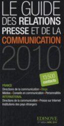 Le guide de la relation presse et de la communication 2010