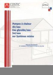 Les pompes à chaleur Air/Eau Eau Glicolée/Eau Sol/Eau sur systèmes mixtes
