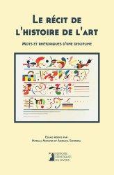 Le récit de l'histoire de l'art. Mots et rhétoriques d'une discipline