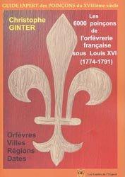 Les 6000 poinçons de l'orfèvrerie française sous Louis XVI (1774-1791)