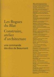 Les Bogues du Blat. Construire, atelier d'architecture - Une commande des élus de Beaumont