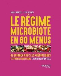 Les recettes du régime microbiote, recettes orientales / se soigner avec les prébiotiques