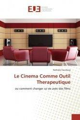 Le cinéma comme outil thérapeutique. Ou comment changer sa vie avec des films