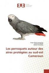 Les perroquets autour des aires protégées au sud-est Cameroun