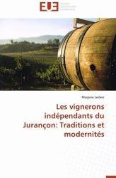 Les vignerons indépendants du Jurançon: Traditions et modernités