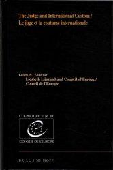 Le juge et la coutume internationale. Edition bilingue français-anglais