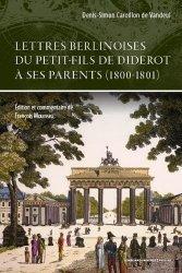 Lettres berlinoises du petit-fils de Diderot à ses parents (1800-1801)