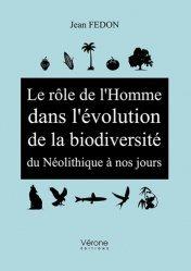 Le rôle de l'Homme dans l'évolution de la biodiversité du Néolithique à nos jours